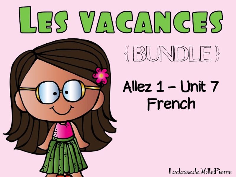 Allez 1 { BUNDLE } ALL the resources for Unit 7 - les vacances {EDITABLE}