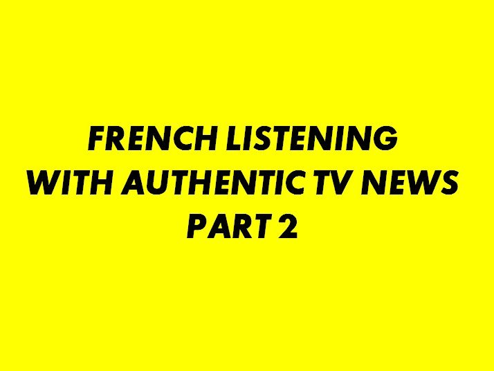 French Listening with Authentic Materials 2