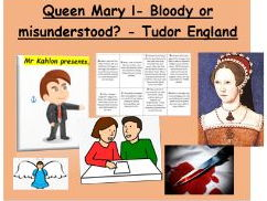 Queen Mary l- Bloody or misunderstood? - Tudor England full lesson