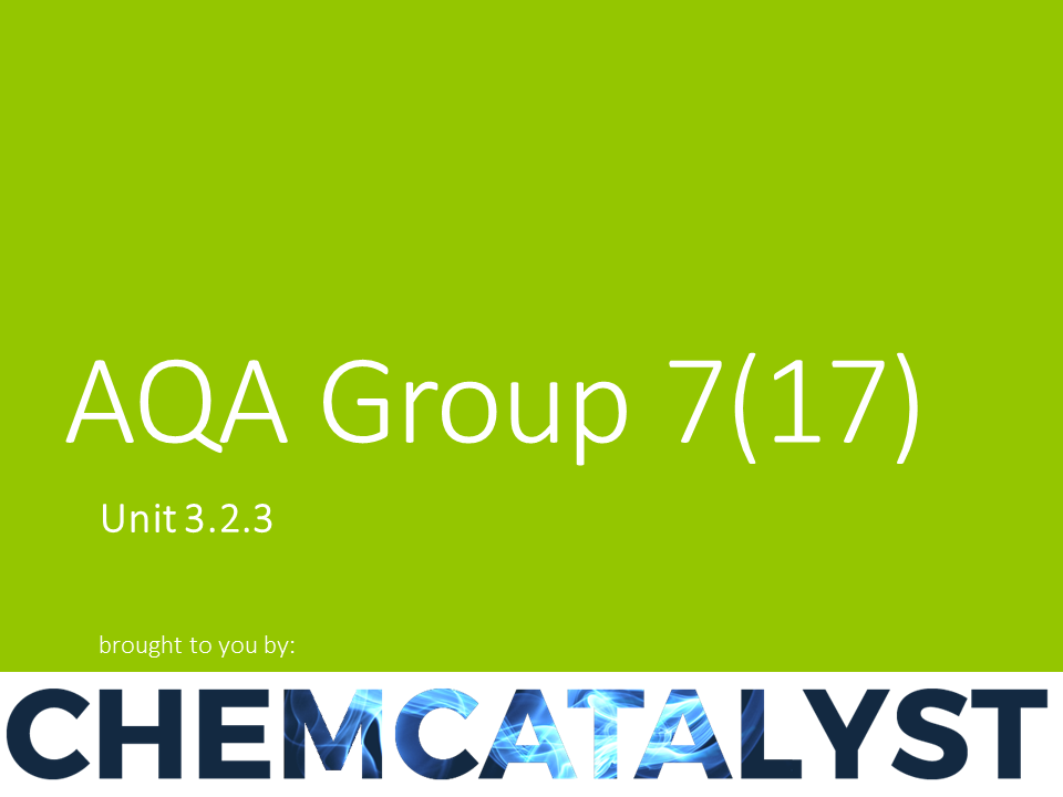 AQA – AS Chemistry – 3.2.3 'Group 7(17), the halogens'