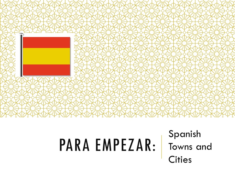 Para empezar - Spanish Towns and Cities