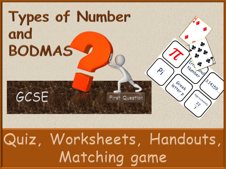 GCSE Types of Number and BODMAS - Handout, Worksheets, PowerPoint Quiz, Matching Game