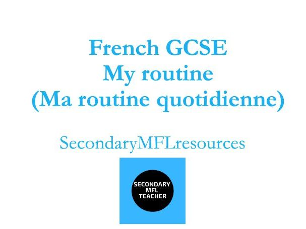 French GCSE Daily Routine Resource Pack (Ma routine quotidienne)