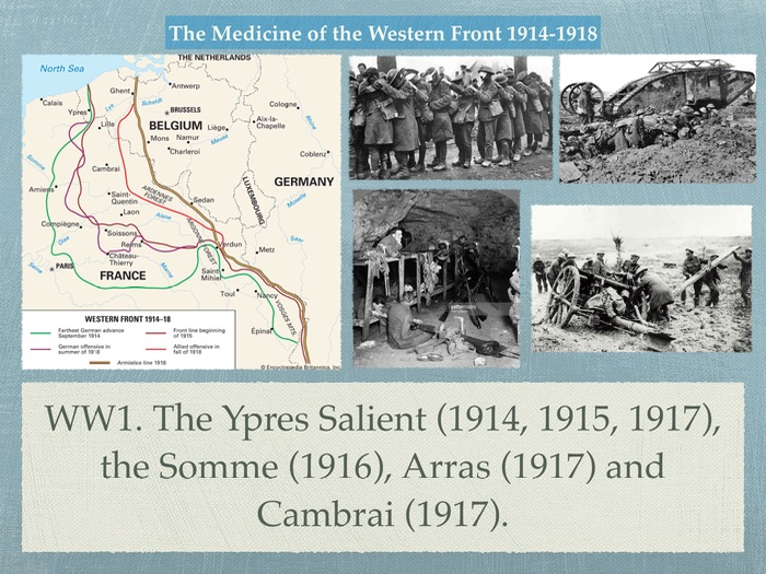 GCSE History of Medicine. WW1. The battles of Ypres, the Somme, Arras and Cambrai.