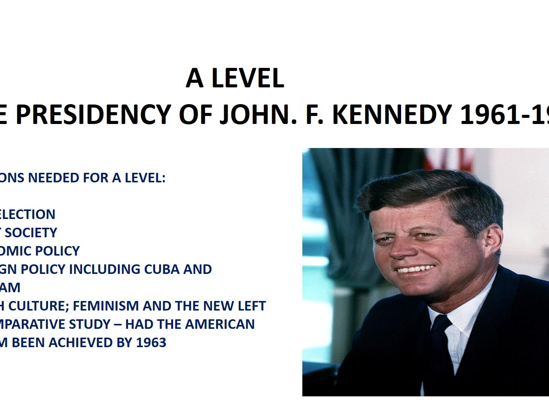 A LEVEL - THE PRESIDENCY OF JOHN F. KENNEDY