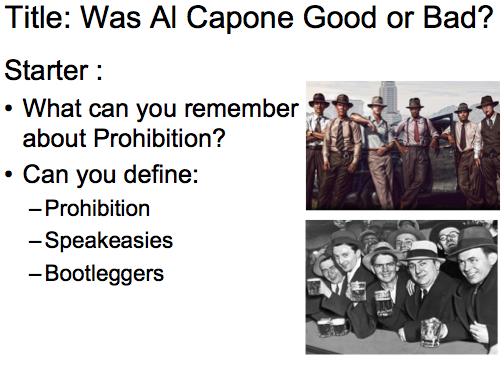 Year 9 Prohibition - Lesson 2 was Al Capone good or bad?