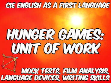 The Hunger Games: Unit of Work for CIE English as a First Language