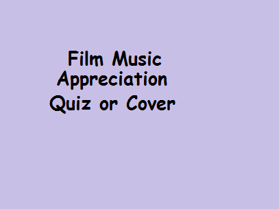 Film Music Quiz/Appreciation/Cover - Excellent for end of term Year 9s!