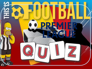 Summer 2017; Quiz: Football: Premier League Towns and Cities