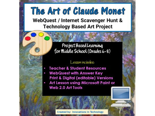 The Art of Claude Monet - WebQuest / Internet Scavenger Hunt & Art Project