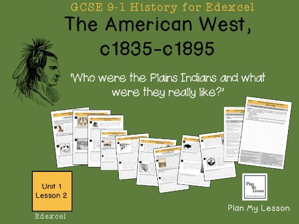 GCSE Edexcel, The American West c1835-c1895: Lesson2 Who were the Plains Indians?