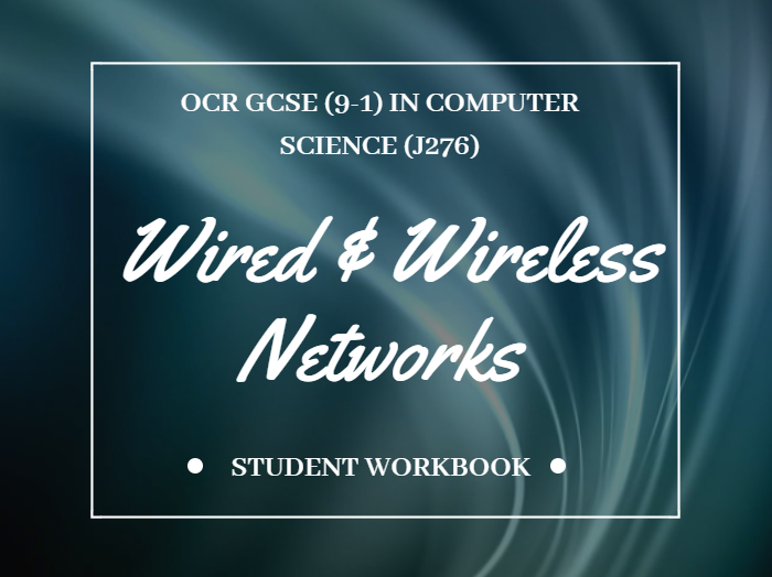 Wired and Wireless Networks for OCR GCSE (9-1) in Computer Science (J276)