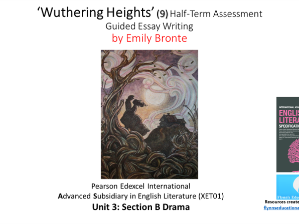 A Level Literature (9): 'Wuthering Heights' Half-Term Assessment – Guided Essay Writing