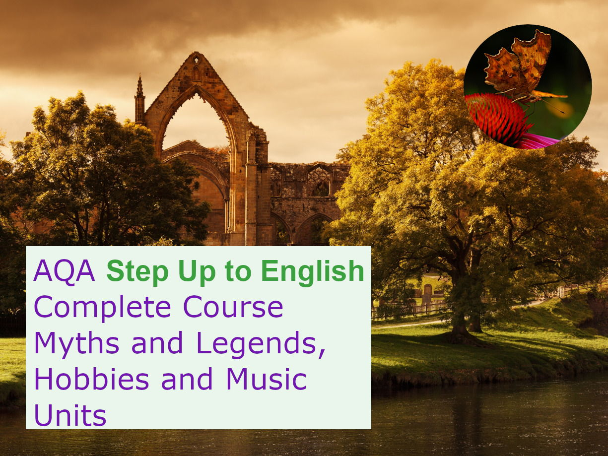 AQA Step Up to English: Complete Course (Myths and Legends, Hobbies, Music Units)