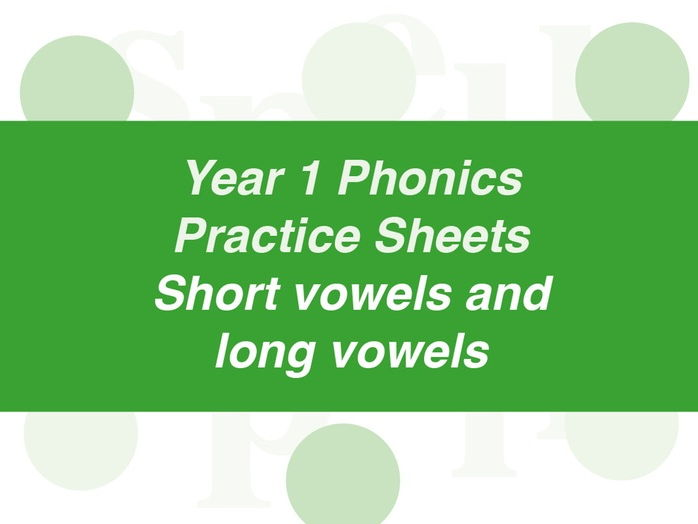 Phonics Practice Sheets: Year 1 short vowels and long vowels