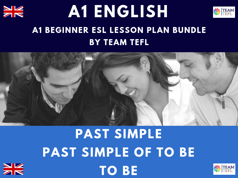 Past Simple / To Be / Past Simple Of To Be  A1 Beginner ESL Lesson Plan Bundle