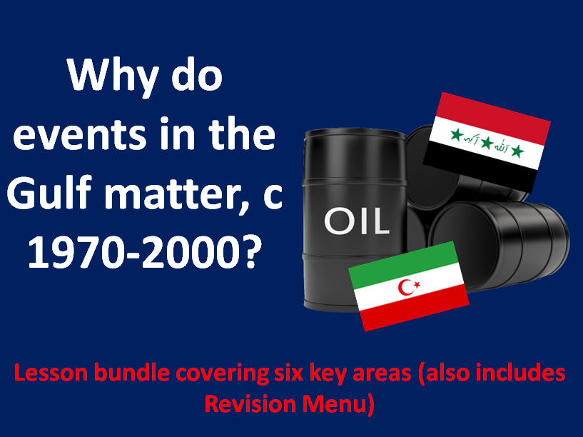 CIE IGCSE History - Gulf States - Full unit Bundle covering all 6 areas (with Revision Menu)
