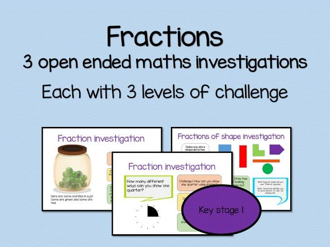 Fractions: 3 Open ended  investigations