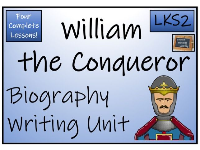 LKS2 History - William the Conqueror Biography Writing Activity