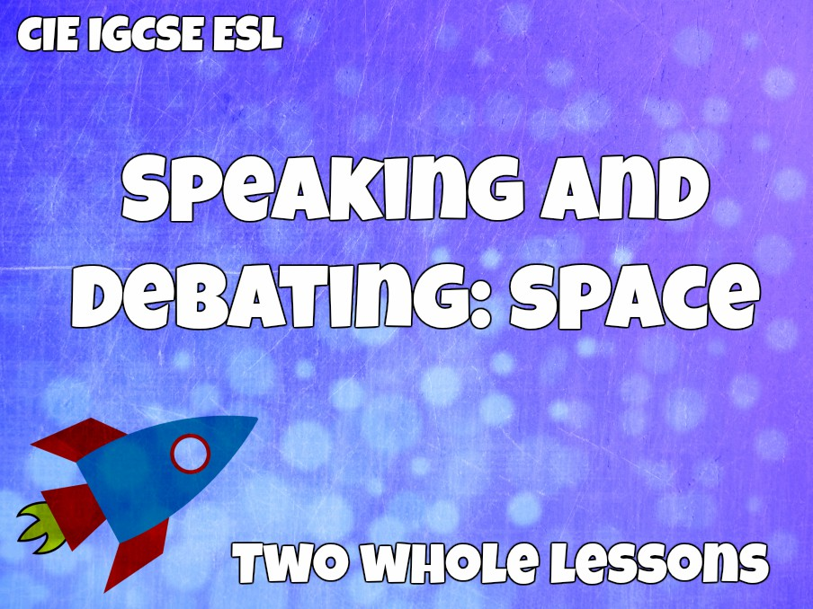 Speaking and Debating: Space (CIE IGCSE ESL)