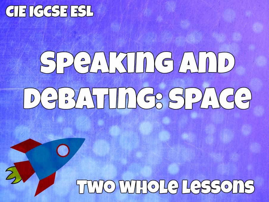Speaking and Debating: Space (CIE IGCSE ESL)