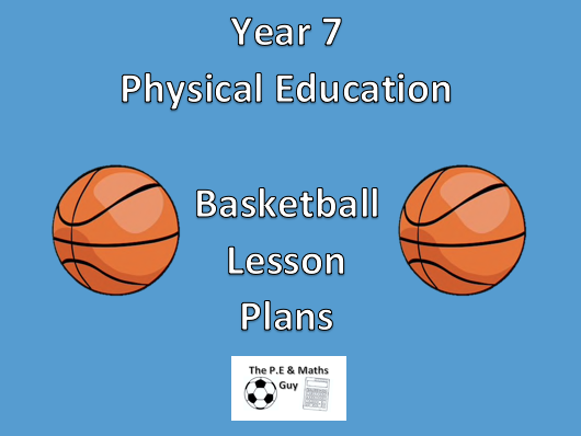 P.E Lesson Plan - Year 7 Basketball - Lesson 4 (Dribbling and passing on the move)