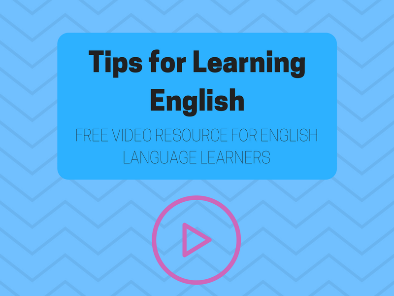 Tips for Learning English - FREE Video Resource for ESOL/EFL/ESL/EAL learners
