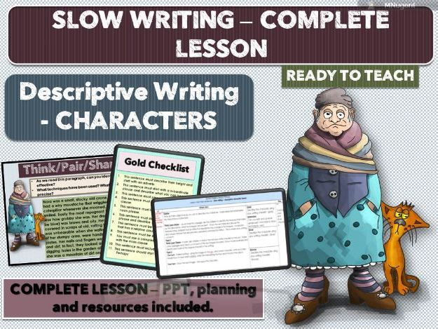 SLOW WRITING - DESCRIPTIVE CHARACTERS - COMPLETE LESSON