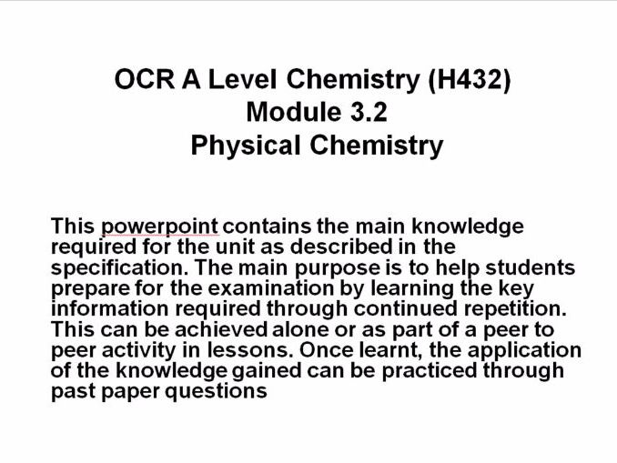OCR A Level Chemistry (H432) Module 3.2 Physical Chemistry - Powerpoint