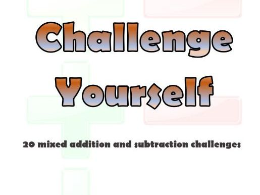 CHALLENGE YOURSELF YEAR 2 - A SET OF GRADUATED MIXED ADDITION AND SUBTRACTION CHALLENGES