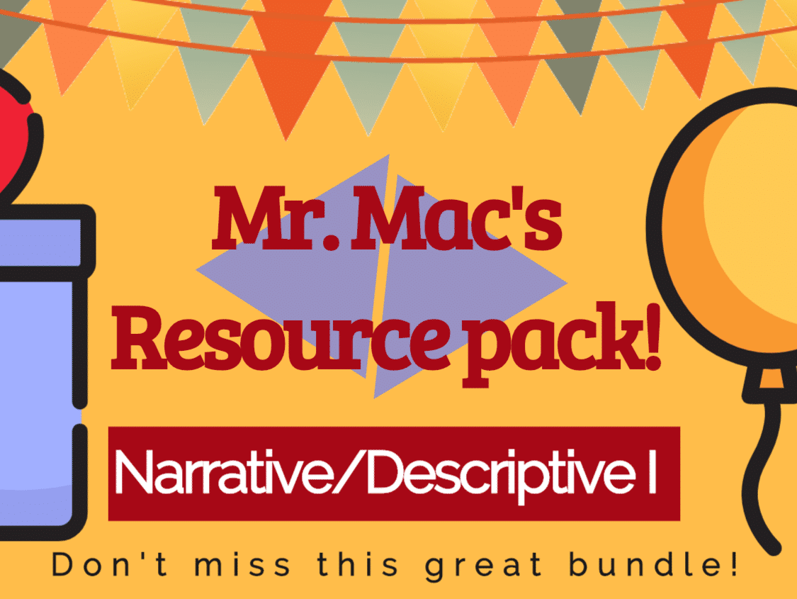 Mr. Mac's Descriptive/Narrative Writing Pack (1): Four quality resources, videos, worksheets and more!