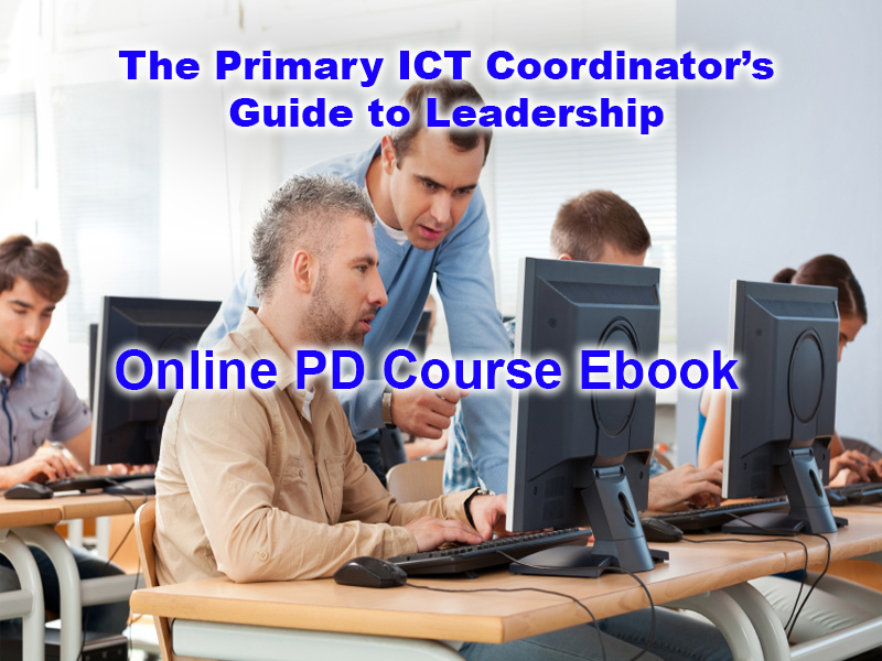 The Primary ICT Coordinator's Guide to Leadership - eBook