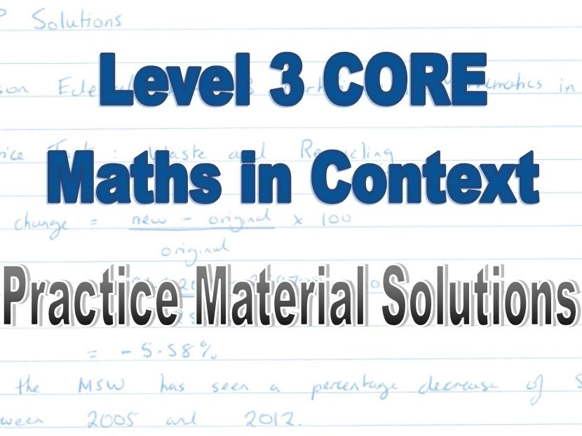 Level 3 CORE Maths in Context Solutions to Practice Materials (Edexcel)