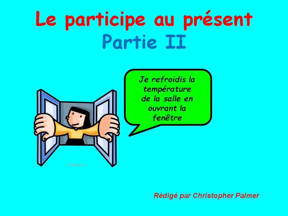 French: The present participle - Part II