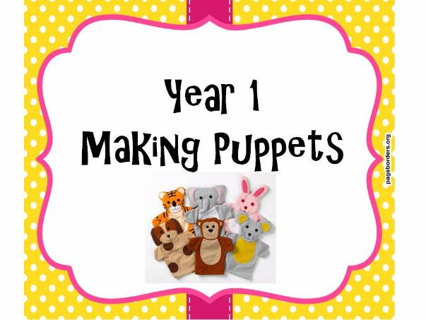 Making Hand Puppets Year 1 - Booklet Worksheets and Lesson plans