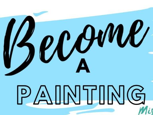 Become a Painting