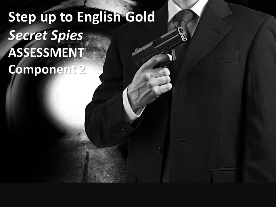 AQA Step Up to English Component 2 GOLD practice assessment SECRET SPIES theme