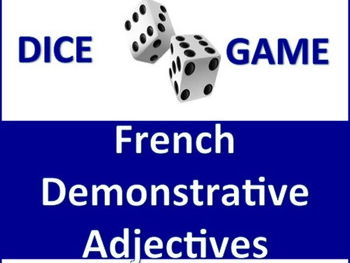 French Dice Game-Demonstrative Adjectives