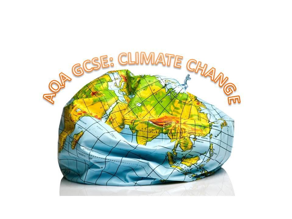 CLIMATE CHANGE: AQA GCSE