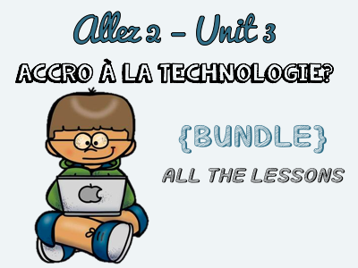 Allez 2 { BUNDLE } ALL the resources for Unit 3 - NEW TECHNOLOGIES - PHRASAL & MODAL VERBS - TRANSLATION - KS3 French
