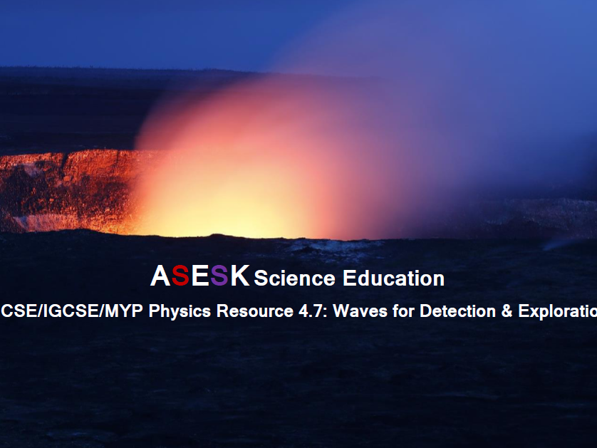 ASESK GCSE Physics Resource 4.7: Wave for Detection and Exploration