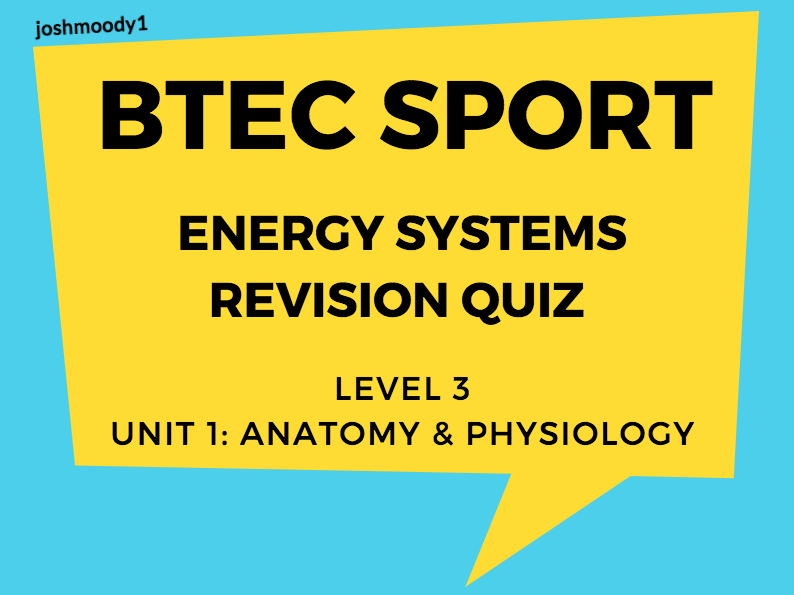 BTEC Level 3 Sport: Unit 1 Revision Quiz - Energy Systems
