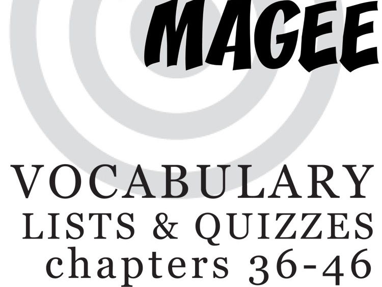MANIAC MAGEE Vocabulary List and Quiz (chapters 36-46)