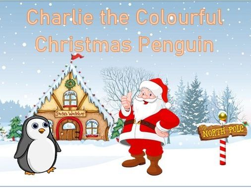 Theatre Playscript Charlie the Colourful Christmas Penguin (aged 4 to 10)  EFL / Primary children.