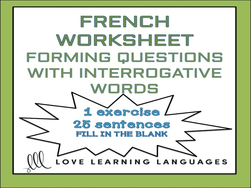 GCSE FRENCH: La phrase interrogative - French questions with interrogative words worksheet