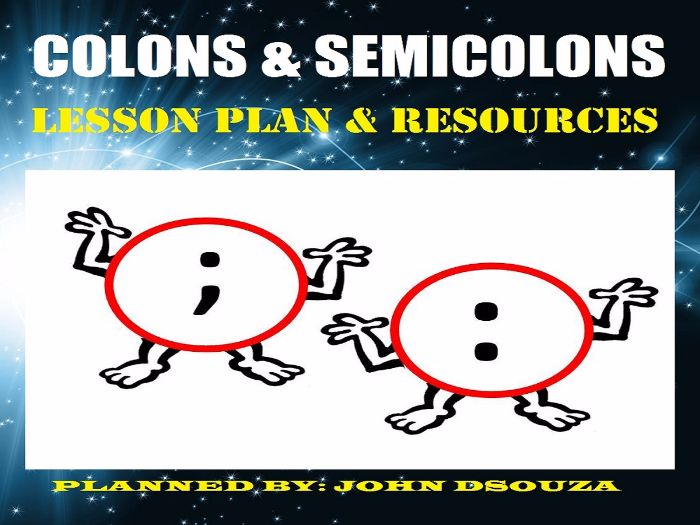 COLONS & SEMICOLONS: LESSON PLAN & RESOURCES