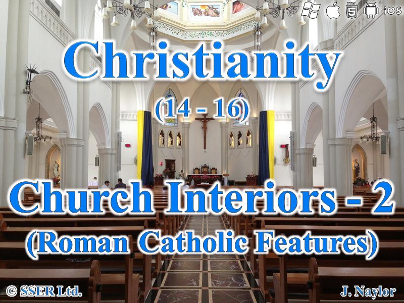 Christianity - Church Interiors - 2 (Roman Catholic Features)