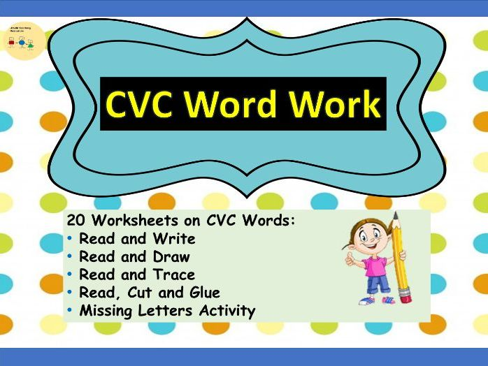 CVC Word Work Worksheets - Read Write Trace Draw Cut and Glue Missing Letters - EYFS/KS1