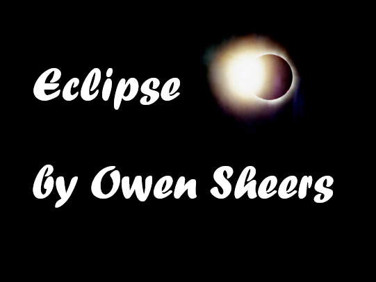 'Eclipse' by Owen Sheers 3 lessons for WJEC GCSE English Literature Non-Examination Task
