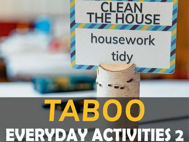 EVERYDAY ACTIVITIES 2 - TABOO  pre-intermediate